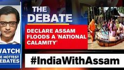 Time to declare Assam floods a 'national calamity'