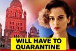 Kangana Ranaut will be quarantined after reaching Mumbai as per BMC: Sources