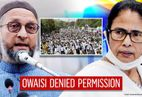 Asaduddin Owaisi & AIMIM's first Kolkata rally cancelled; TMC attacks but claims 'no role'