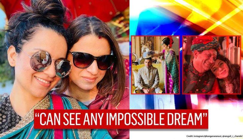 Kangana Ranaut calls Rangoli 'ghee to my fire', drops stunning pics from brother's wedding