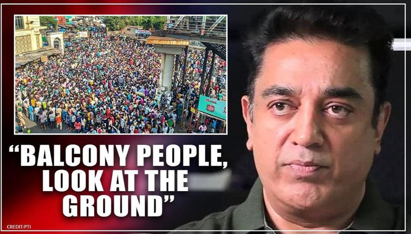 After opposing lockdown, Kamal Haasan questions 'balcony government' post Bandra fracas