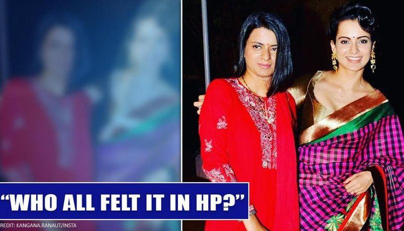 Kangana Ranaut said her bed was shaking, shares sister Rangoli over earthquake in Chamba