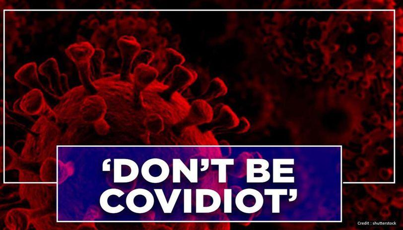 #Covidiot